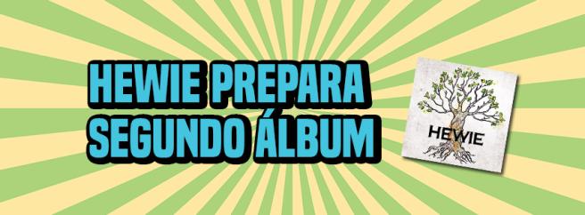 hewie-prepara-segundo-album